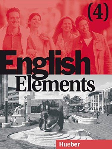 English Elements, Bd.4, Lehr- und Arbeitsbuch, m. 2 Audio-CDs: 12 units plus 4 revision units and 12 homestudy units