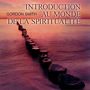 Introduction au monde de la spiritualité | Livre audio