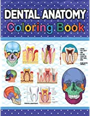 Dental Anatomy Coloring Book: Medical Anatomy Coloring Book for Kids Boys and Girls. Physiology Coloring Book for kids. Stress Relieving, Relaxation & Fun Coloring Book. Dental, Teeth Anatomy Coloring Workbook For Anatomy Students