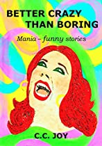 BETTER CRAZY THAN BORING: MANIA - FUNNY STORIES