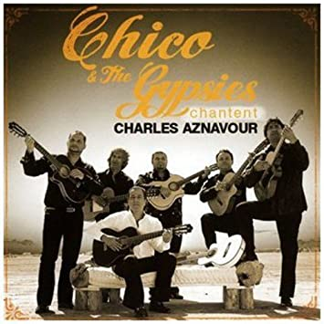 chico et les gypsies chantent aznavour