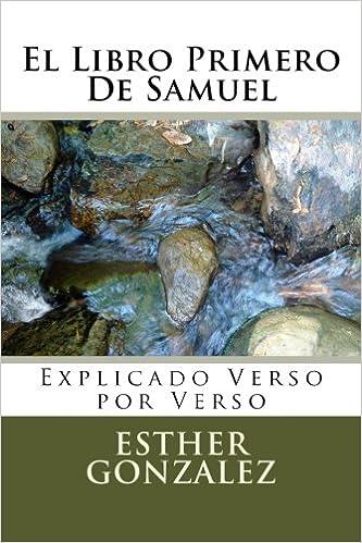 El Libro Primero De Samuel: Explicado Verso por Verso ...