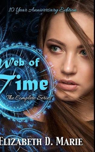 Web of Time: 10 Year Anniversary Edition pdf