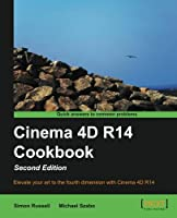 Cinema 4D R14 Cookbook, 2nd Edition Front Cover
