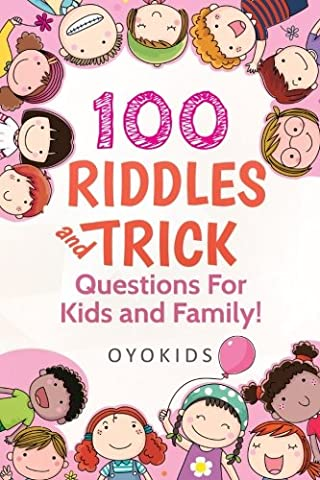 100 RIDDLES AND TRICK QUESTIONS FOR KIDS & FAMILY - Kids And Family