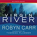 Virgin River Audiobook by Robyn Carr Narrated by Therese Plummer