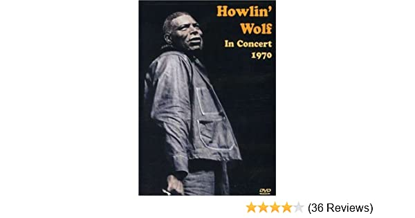 Amazon Com Howlin Wolf In Concert 1970 Howlin Wolf Howlin Wolf Movies Tv