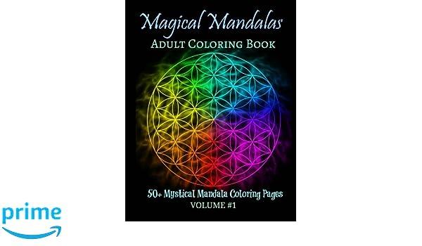 Magical Mandalas Adult Coloring Book 50 Magical Mandala Coloring