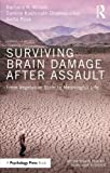 img - for Surviving Brain Damage After Assault: From Vegetative State to Meaningful Life (After Brain Injury: Survivor Stories) book / textbook / text book