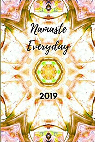 Namaste Everyday 2019: Agenda Planner and Appointment Book ...