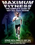 img - for Maximum Fitness : The Complete Guide to Navy SEAL Cross Training book / textbook / text book