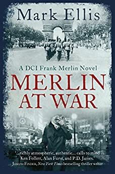 Merlin at War: A DCI Frank Merlin Novel by [Ellis, Mark]
