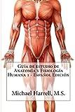 Guía de estudio de anatomía y fisiología humana 1 (Primera Edición) (Spanish Edition)