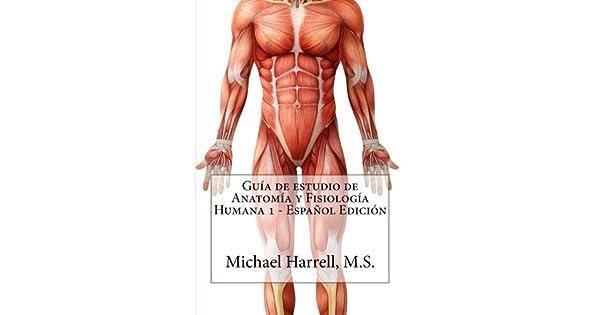 Guia de Estudio de Anatomia y Fisiologia Humana 1 (Primera Edicion ...