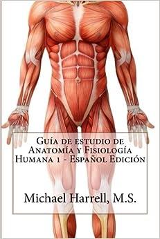 Book Guía de estudio de anatomía y fisiología humana 1 (Primera Edición) (Spanish Edition)