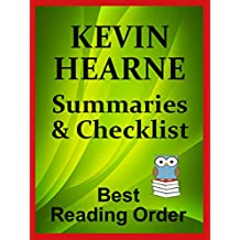 KEVIN HEARNE READING LIST WITH SUMMARIES - INCLUDING CHECKLIST AND SUMMARIES FOR IRON DRUID AND OBERSON SERIES: CHECKLIST INCLUDES SUMMARIES OF ALL KEVIN ... SHORT STORIES (Best Reading Order Book 53)