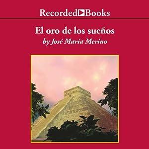 El oro de los suenos [The Gold of Dreams (Texto Completo)] Audiobook