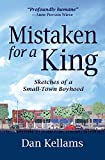 Mistaken for a King: Sketches of a Small-Town Boyhood
