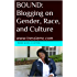BOUND: Blogging on Gender, Race, and Culture: www.tressiemc.com