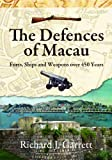 The Defences of Macau: Forts, Ships and Weapons