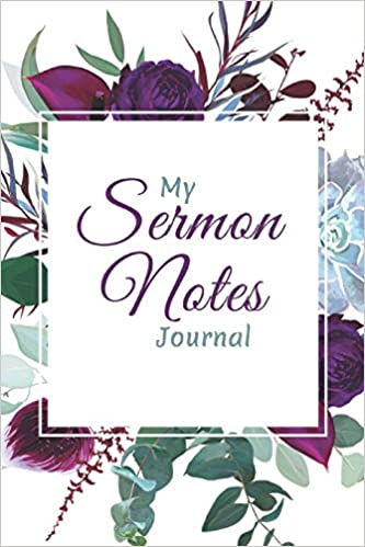Amazon.com: My Sermon Notes Journal: 1 - An Inspirational Christian Journal for Recording, Reflecting and Remembering Weekly Sermons, Christian gifts for ...