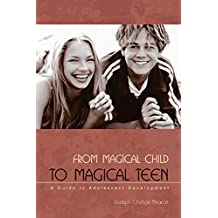 From Magical Child to Magical Teen: A Guide to Adolescent Development (English Edition)
