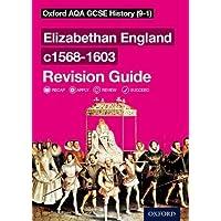 Oxford AQA GCSE History: Elizabethan England c1568-1603 Revision Guide (9-1)