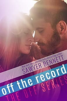 Off The Record (The Off Series Book 3) by [Bennett, Sawyer]