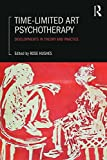 Time-Limited Art Psychotherapy: Developments in Theory and Practice