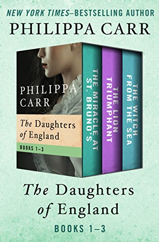The Daughters of England Books 1-3: The Miracle at St. Bruno's, The Lion Triumphant, and The Witch from the Sea]()