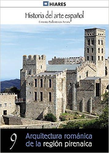 Arquitectura románica: N.O. de España Historia del Arte Español: Amazon.es: Ballesteros Arranz, Ernesto: Libros
