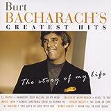 Burt Bacharach's Greatest Hits: The Story Of My Life
