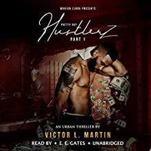 Pretty Boy Hustlerz Audiobook by Victor L. Martin Narrated by Mr. Gates