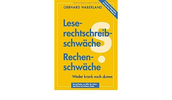 leserechtschreibschw che rechenschw che gerhard haberland