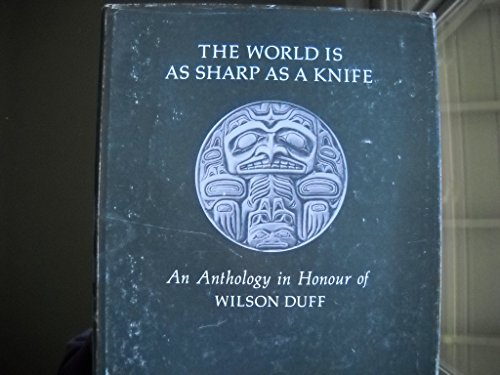 The World is as Sharp as a Knife: An Anthology in Honour of Wilson - Stewart Duff