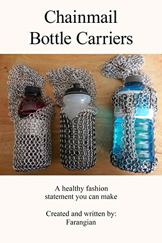 Chainmail Bottle Carriers: A Healthy Fashion Statement You Can Make