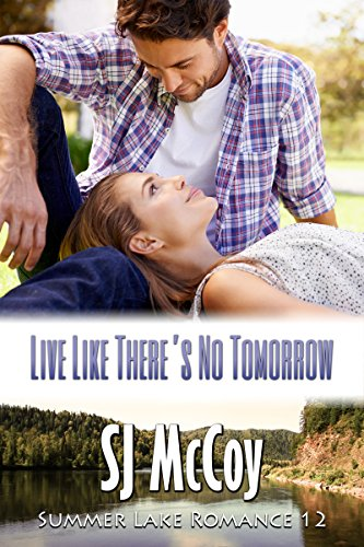 Live Like There's No Tomorrow (Summer Lake Book 12)