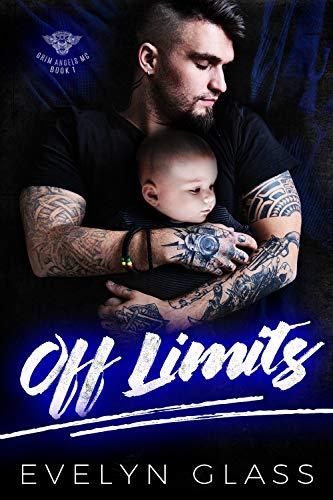 (Off Limits: A Bad Boy Motorcycle Club Romance (Grim Angels MC Book 1))