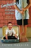 Confessions of an Irritable Mother, Karen Hossink, 0978673107