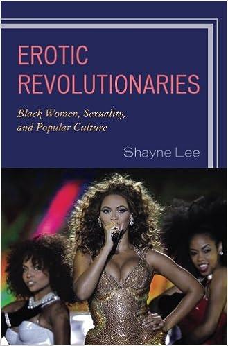 Erotic Revolutionaries Black Women Sexuality And Popular Culture