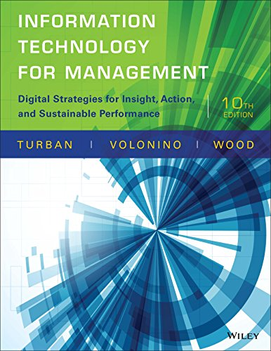 Information Technology for Management: Digital Strategies for Insight, Action, and Sustainable Performance, 10th Edition