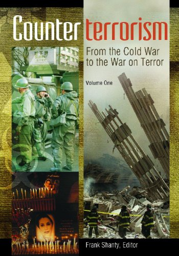 Counterterrorism [2 volumes]: From the Cold War to the War on Terror (Praeger Security International)