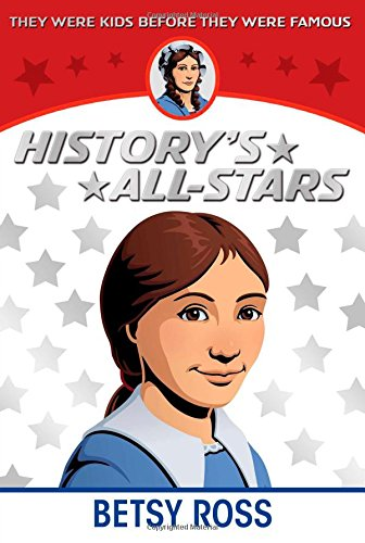Betsy Ross (History's All-Stars)