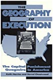 The Geography of Execution, Keith D. Harries and Derral Cheatwood, 0847681564