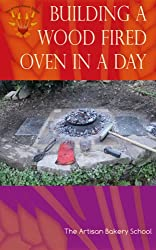 Building a Wood Fired Oven in a Day (English Edition)