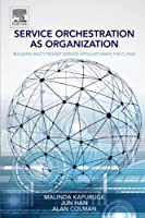 Service Orchestration as Organization Front Cover