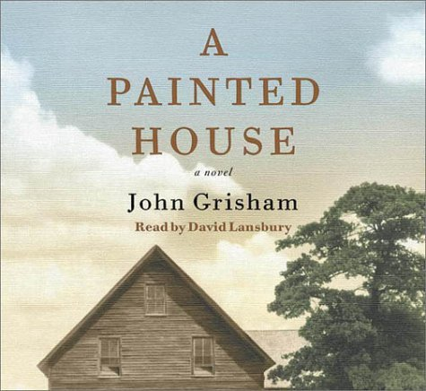 By John Grisham A Painted House (John Grisham) (Abridged) [Audio CD]
