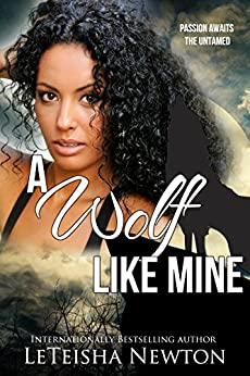 A Wolf Like Mine (A Fairy Drag Mother Novel Book 1) by [Newton, LeTeisha]