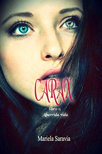 Carax (romance juvenil y ciencia ficcion): Aburrida vida: libro 1 (Spanish