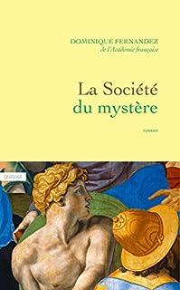 La société du mystère : roman florentin, Fernandez, Dominique